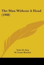 The Man Without A Head - Tyler De Saix, Henry de Vere Stacpoole, M. Leone Bracker