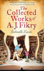 The Collected Works of A.J. Fikry by Gabrielle Zevin (2014-03-13) - Gabrielle Zevin