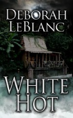 White Hot - Deborah Leblanc