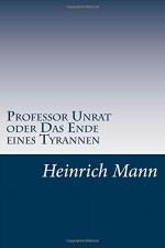 Professor Unrat oder Das Ende eines Tyrannen (German Edition) - Heinrich Mann