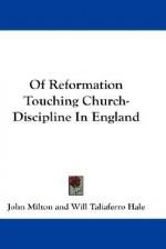 Of Reformation Touching Church-Discipline in England - John Milton, Will Taliaferro Hale