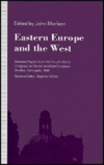 Eastern Europe and the West - John Morison