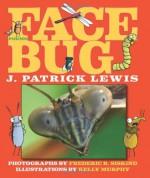 Face Bug - J. Patrick Lewis, Kelly Murphy, Fred Siskind