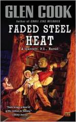Faded Steel Heat - Glen Cook