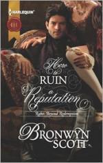 How to Ruin a Reputation - Bronwyn Scott