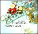Christmas Won't Wait - Eve Tharlet, Andrew Clements