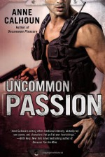 Uncommon Passion - Anne Calhoun