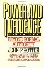 Power and Influence - John P. Kotter, Kotter
