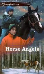 Horse Angels - Dandi Daley Mackall