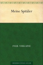 Meine Spitäler (German Edition) - Paul Verlaine