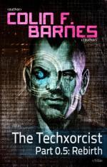 The Techxorcist Part 0.5: Rebirth - Colin F. Barnes