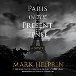 Paris in the Present Tense - Bronson Pinchot, Mark Helprin
