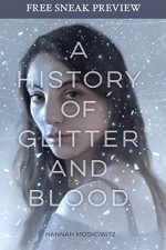 A History of Glitter and Blood (Sneak Preview) - Hannah Moskowitz