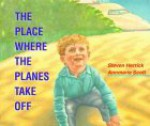 The Place Where the Planes Take Off - Steven Herrick