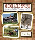 Middle-Aged Spread: Moving to the Country at 50 - Sonia Day