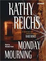Monday Mourning: A Novel (Audio) - Kathy Reichs, Michele Pawk