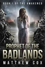 Prophet of the Badlands (The Awakened Book 1) - Matthew S. Cox