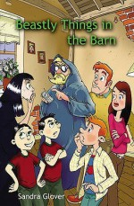 Beastly Things In The Barn (Reluctant Reader) - Sandra Glover
