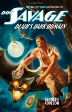 Death's Dark Domain- The Wild Adventures of Doc Savage - Kenneth Robeson, Will Murray