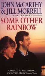 Some Other Rainbow - John McCarthy, Jill Morrell