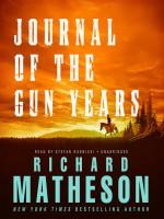 Journal of the Gun Years - Richard Matheson, Stefan Rudnicki