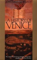 A History of Venice - Peter Dimock, John Julius Norwich