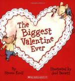 The Biggest Valentine Ever - Steven Kroll, Jeni Bassett