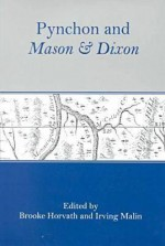 Pynchon and Mason & Dixon - Brooke Horvath, Peter Edgerly Firchow