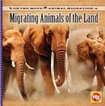 Migrating Animals of the Land - Thea Feldman, Susan Nations, Debra Voege