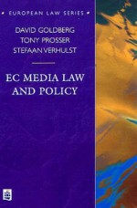Ec Media Law And Policy - David Goldberg, Stefaan G. Verhulst, Tony Prosser