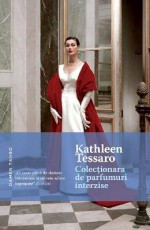 Colectionara De Parfumuri Interzise (Romanian Edition) - Kathleen Tessaro