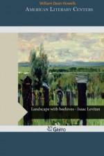 American Literary Centers - William Dean Howells