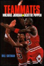 Teammates: Michael Jordan/Scott - Bill Gutman