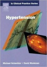 Churchill's In Clinical Practice Series -- Hypertension and Related Disorders - Michael Schachter, David Monkman