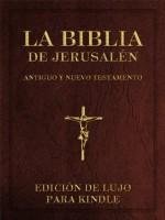 La Biblia de Jerusalén. Edición de lujo [Tabla de Contenidos completa, Índice Rápido de Libros] [Español - Spanish] (Spanish Edition) - Vários