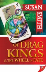 Of Drag Kings And the Wheel of Fate - Susan Smith