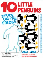 10 Little Penguins Stuck on the Fridge - Jean-Luc Fromental, Joëlle Jolivet