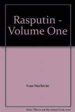 Rasputin - Volume One - Ivan Nazhivin, C.J. Hogarth