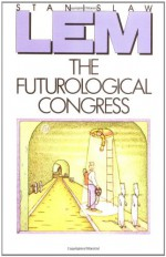The Futurological Congress: From the Memoirs of Ijon Tichy - Stanisław Lem