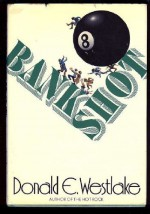 Bank Shot - Donald E Westlake