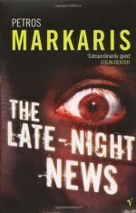 The Late-night News - Petros Markaris