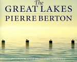 The Great Lakes - Pierre Berton, Andre Gallant