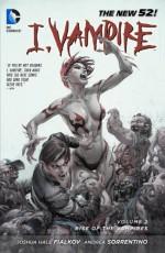 I, Vampire, Vol. 2: Rise of the Vampires - Joshua Hale Fialkov, Andrea Sorrentino