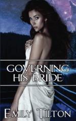 Governing His Bride - Emily Tilton
