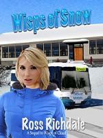 Wisps of Snow (Wisps Trilogy Book 2) - Ross Richdale