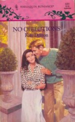 No Objections (Harlequin Romance, #3281) - Kate Denton
