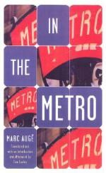 In The Metro - Marc Augé, Tom Conley, Marc Augé