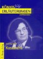 Erläuterungen Zu Christa Wolf, Kassandra - Bernd Matzkowski