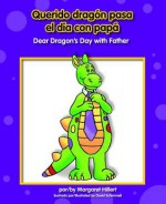 Querido Dragn Pasa El D-A Con Pap/Dear Dragon's Day with Father - Margaret Hillert