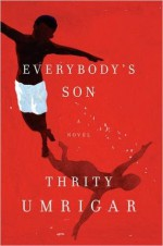 Everybody's Son: A Novel - Thrity Umrigar